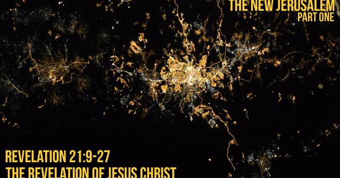 The New Jerusalem (Part One)