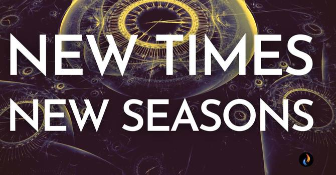New Times, New Seasons - Session 3