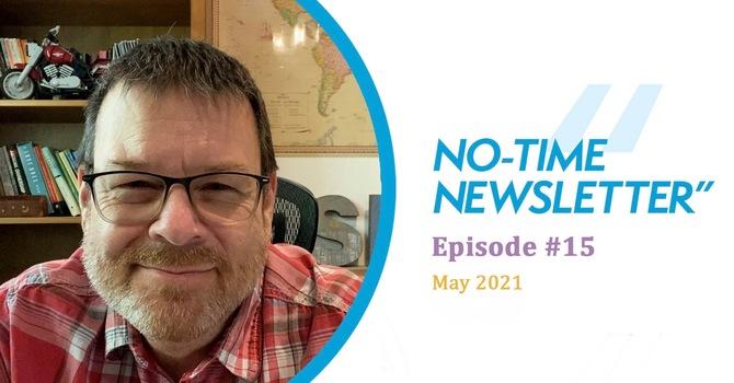 No-Time Newsletter Episode 15! image