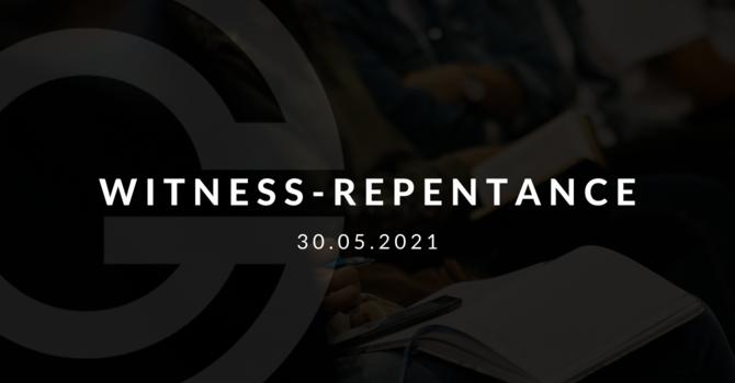Witness - Repentance