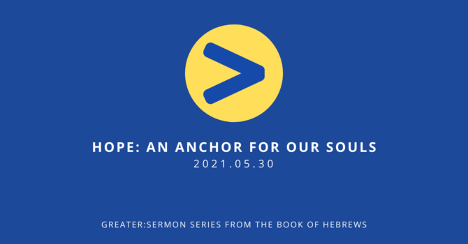 6 Hope: An Anchor For Our Souls