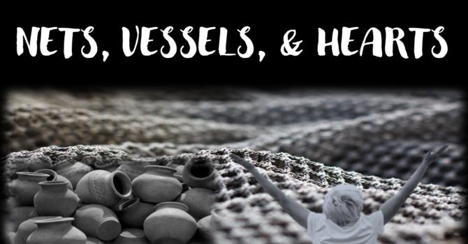 Nets, Vessels, Hearts