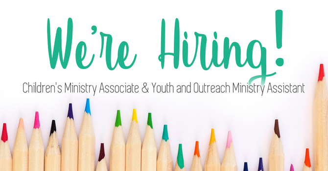 Children's Ministry Associate and Youth and Outreach Ministry Assistant image