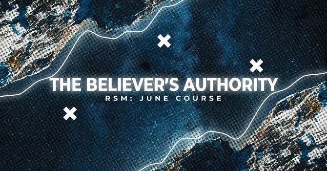 RSM: The Believer's Authority