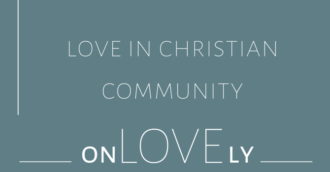 Love in Christian Community image