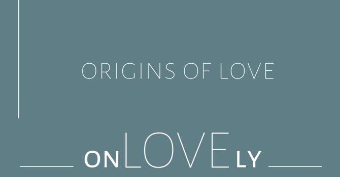 Origins of Love image
