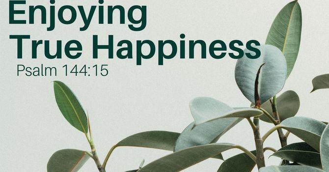 Enjoying True Happiness
