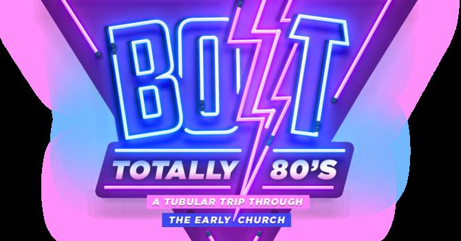 BOLT: Totally 80s