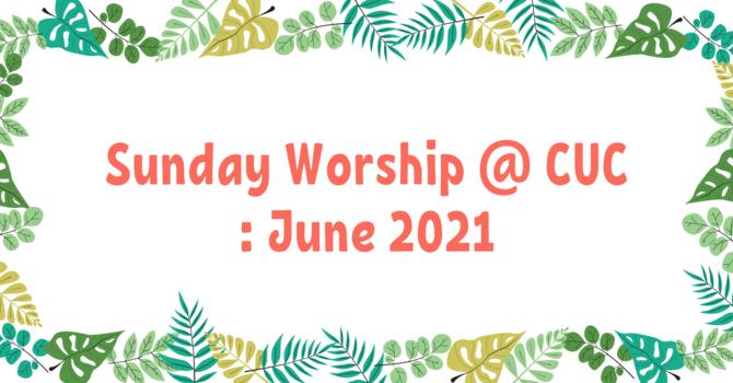 Sunday Worship @ CUC - June 2021 image