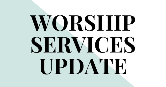 Worship Services Update image