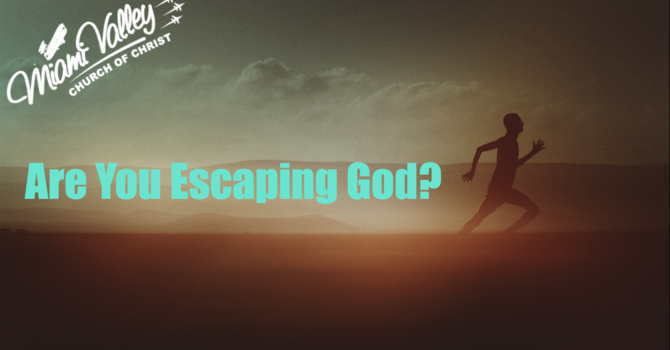 Are You Escaping God