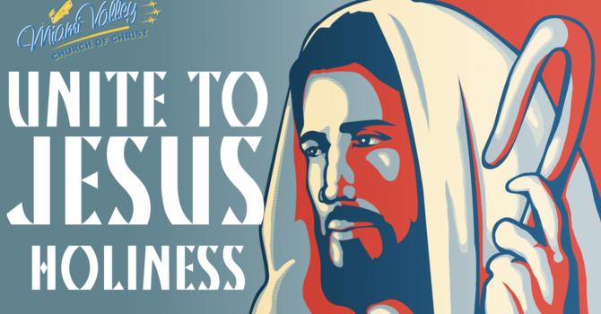 Unite to Jesus Holiness