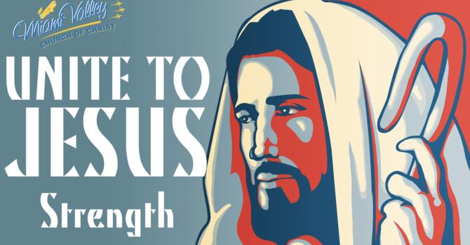Unite to Jesus Strength