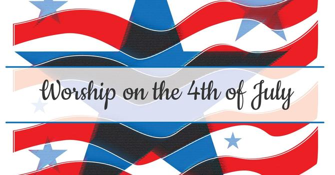 Worship on Fourth of July
