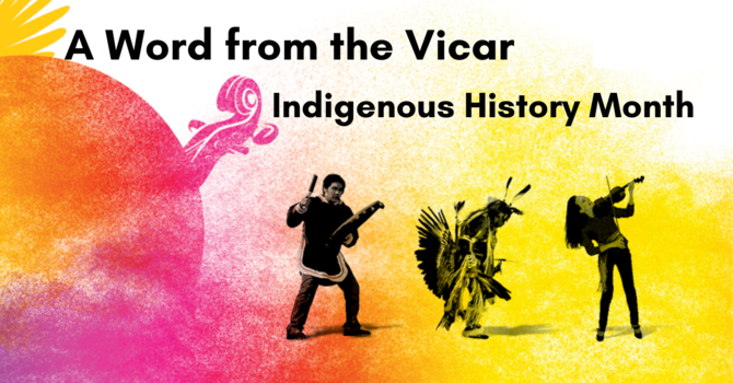 A Word From the Vicar: Indigenous History Month image