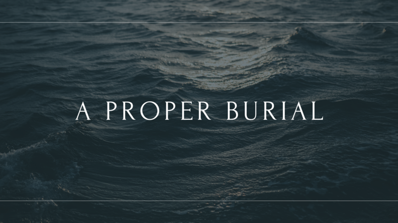 A Proper Burial