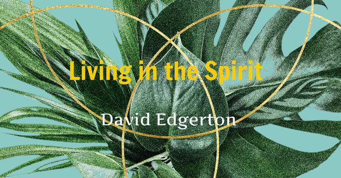 "Sermon ""Living in the Spirit"" image"