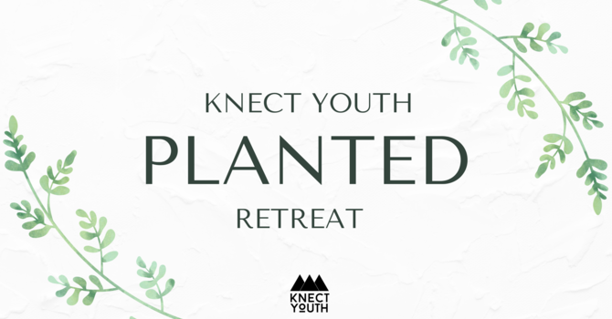KNECT Retreat is Coming Up! image