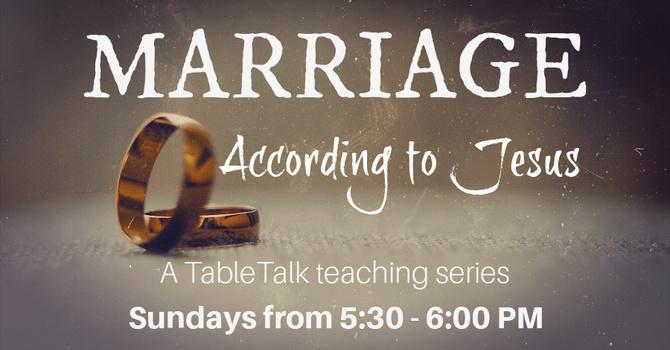 TableTalk Series: Marriage According to Jesus image
