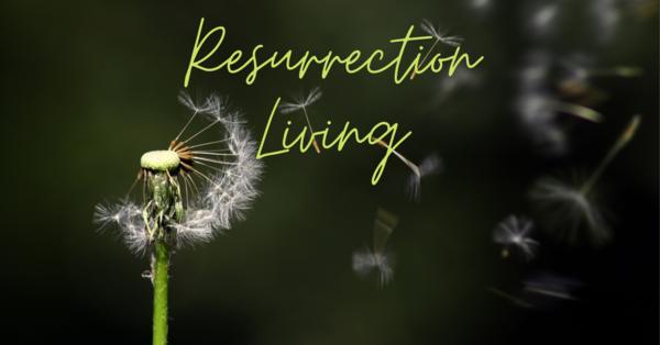 Resurrection Living