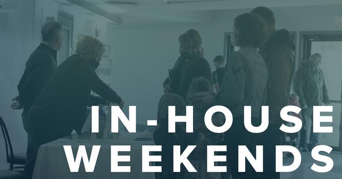 In-House Weekends