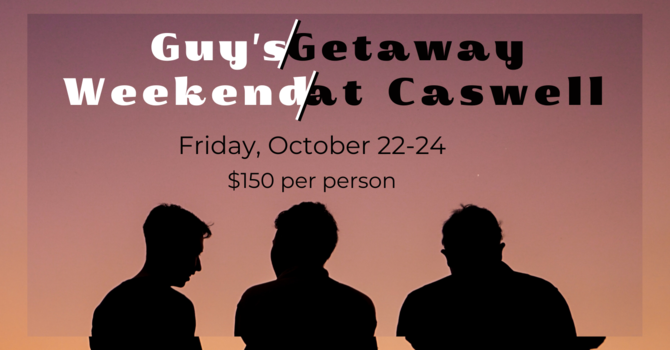 Guy's Getaway Weekend at Caswell