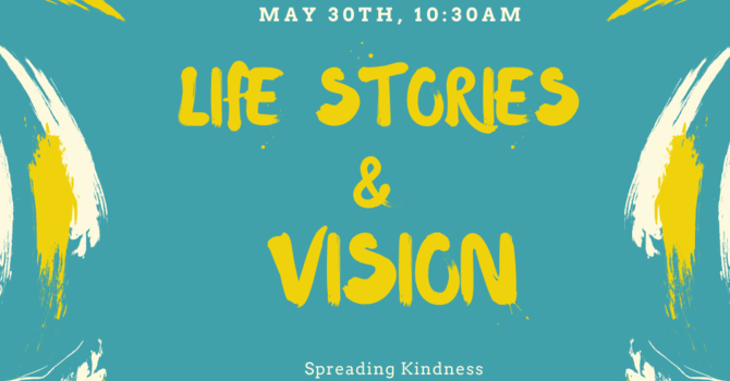 Life Stories & Vision