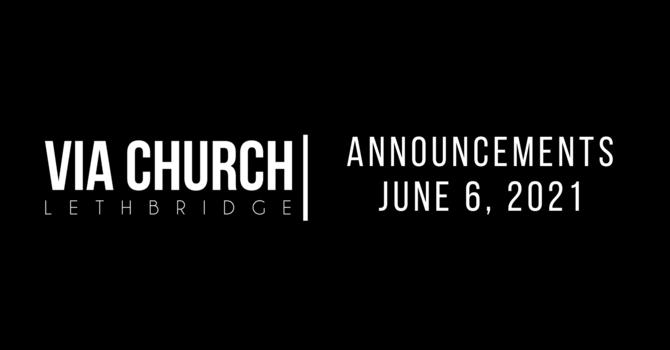 Announcements - June 6, 2021 image