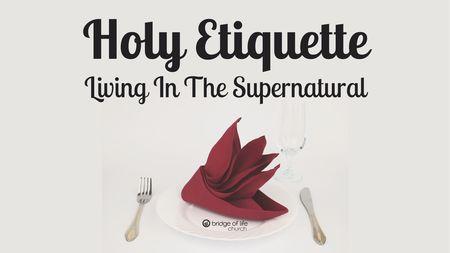 Holy Etiquette