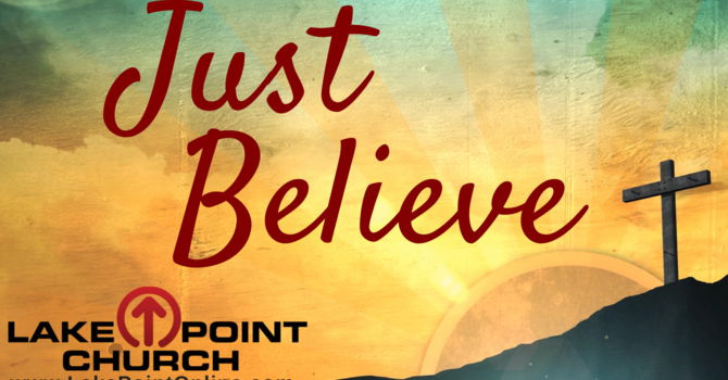 Just Believe - Easter 2021