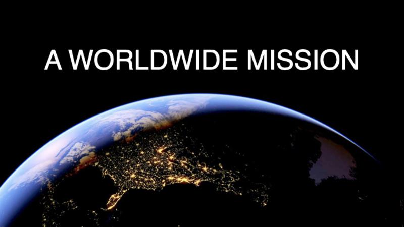 A Worldwide Mission