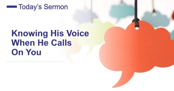 Knowing His Voice When He He Calls On You