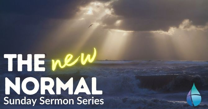 """Join us Sundays this Summer for """"The NEW Normal"""" sermon series image"""