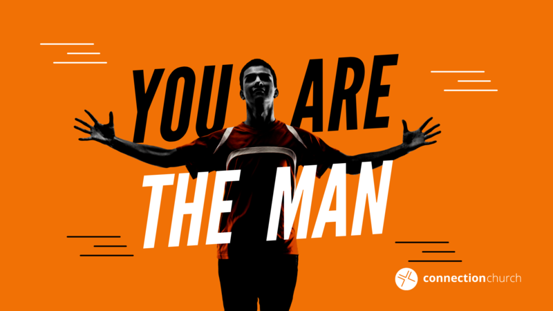 You Are The Man