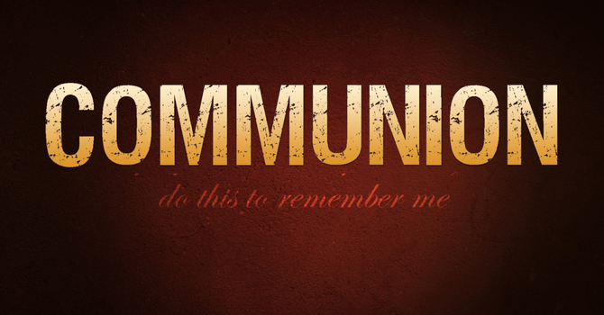 Communion Service at 6 PM image