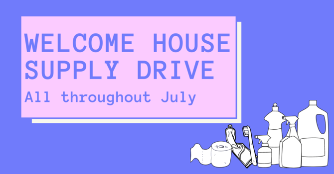 Welcome House Supply Drive