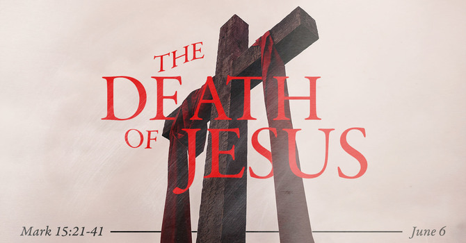 The Gospel of Mark: The Death of Jesus