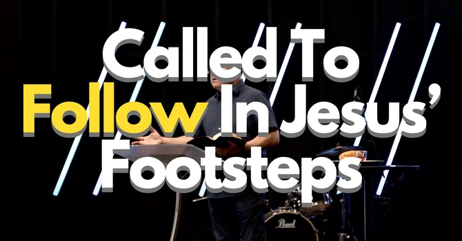 Called To Follow In Jesus' Footsteps