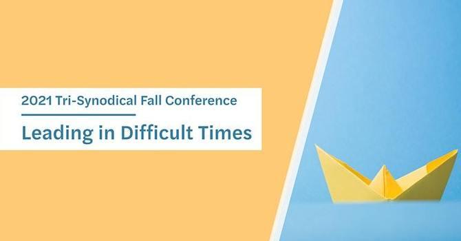 2021 Fall Tri-Synodical Fall Conference