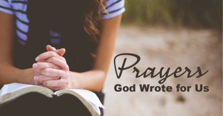 Prayers God Wrote for Us