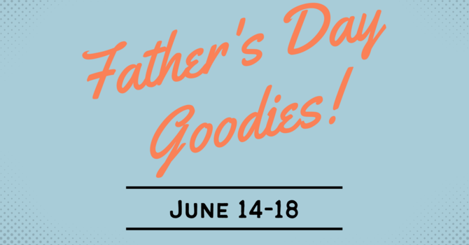 Father's Day Goodies! image