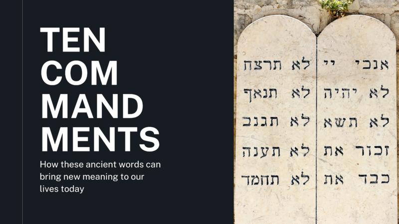 Ten Commandments - Week 8