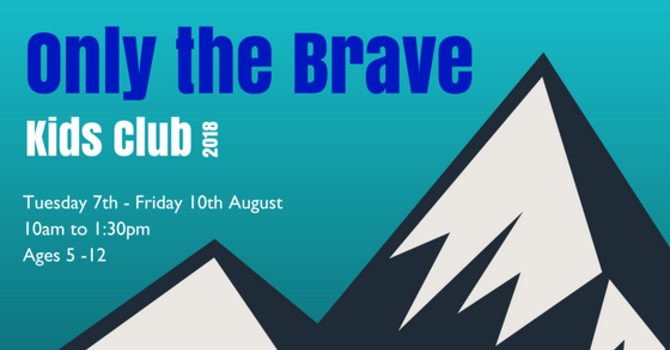 Only the Brave - Kids Club