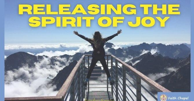 Releasing the Spirit of Joy