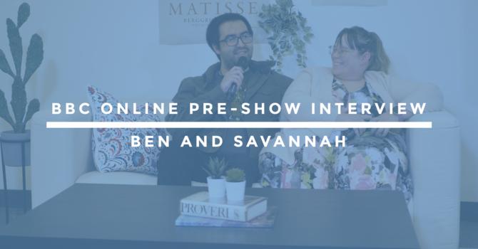 BBC Online Pre-Show Interview | Ben and Savannah image