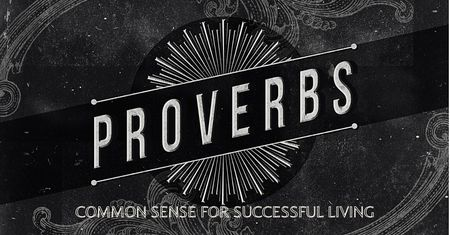Proverbs: Common Sense for Successful Living