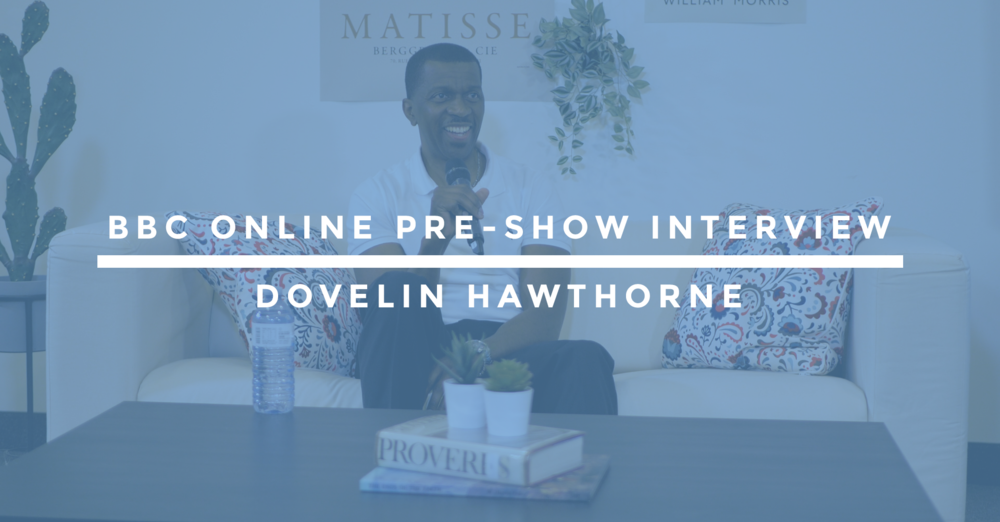 BBC Online Pre-Show Interview | Dovelin Hawthorne