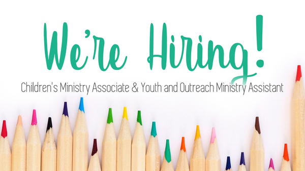 Children's Ministry Associate and Youth and Outreach Ministry Assistant