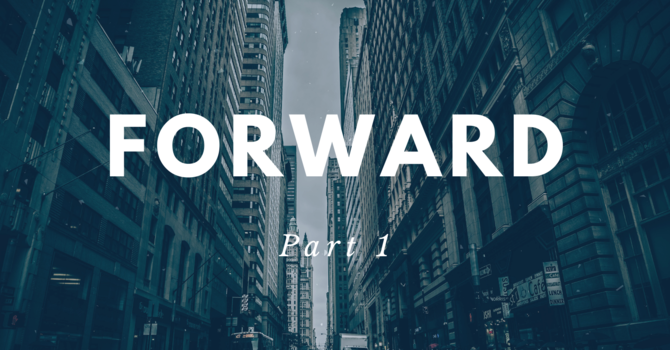 Forward - Part 1