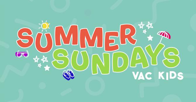VAC Kids Summer Sundays